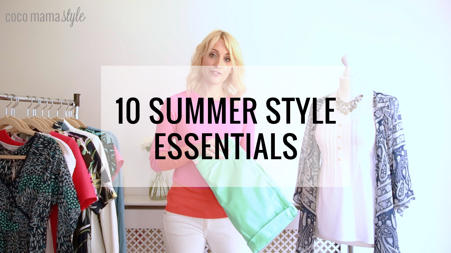 VIDEO 10 sumer style essentials with MANDMDIRECT cocomamastyle VIDEO