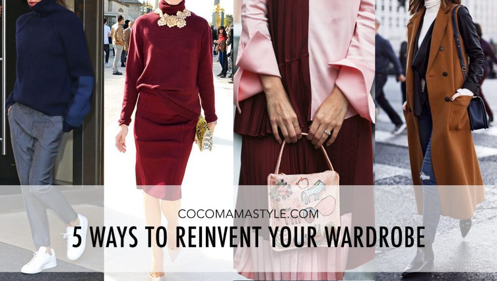 5 Ways To Reinvent Your Wardrobe