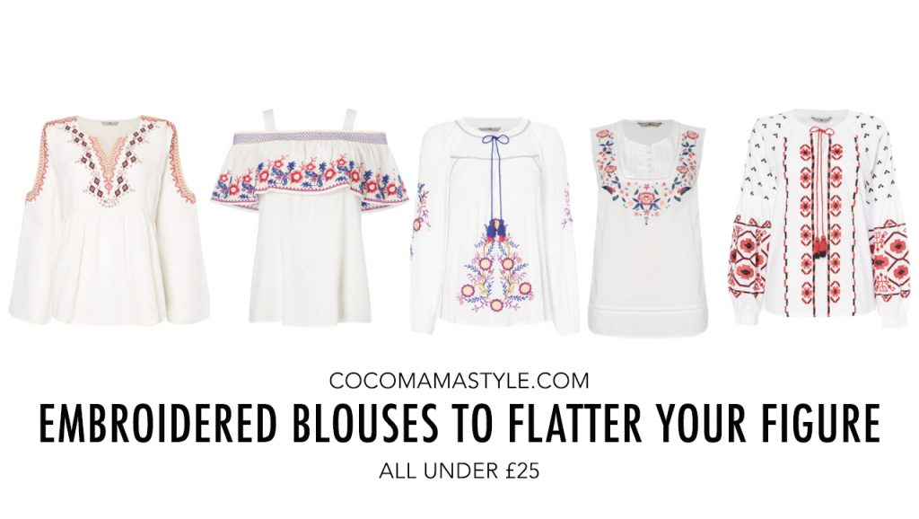 5 under £25 | Embroidered blouses to flatter your figure