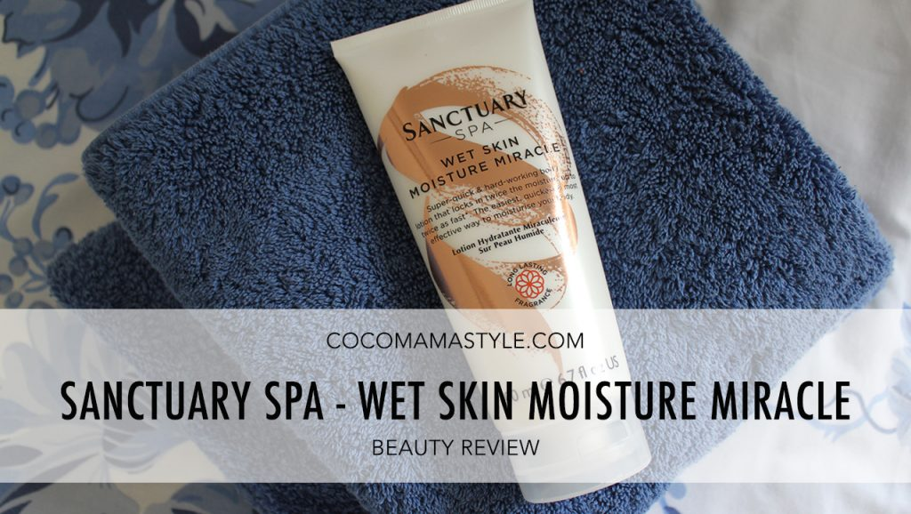BEAUTY REVIEW | Sanctuary Spa Wet Skin Moisture Miracle